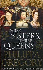 Three Sisters Three Queens, Gregory Philippa
