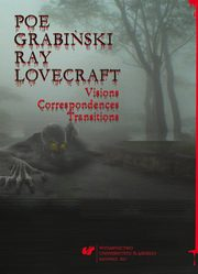 ksiazka tytuł: Poe, Grabiński, Ray, Lovecraft. Visions, Correspondences, Transitions - 03 Jean Ray au révélateur : << L'Edgar Poe belge >> ou << Le Lovecraft flamand >>? autor: